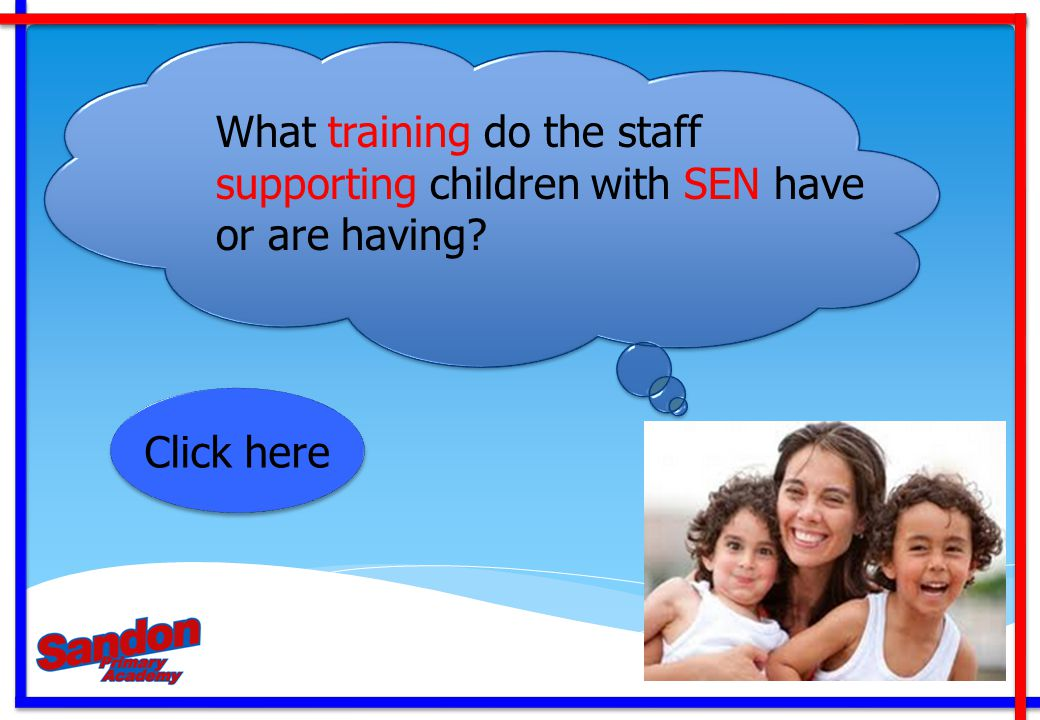 What training do the staff supporting children with SEN have or are having