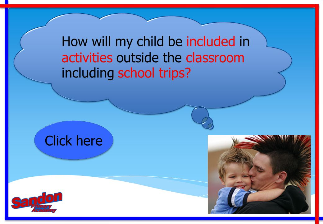 How will my child be included in activities outside the classroom including school trips