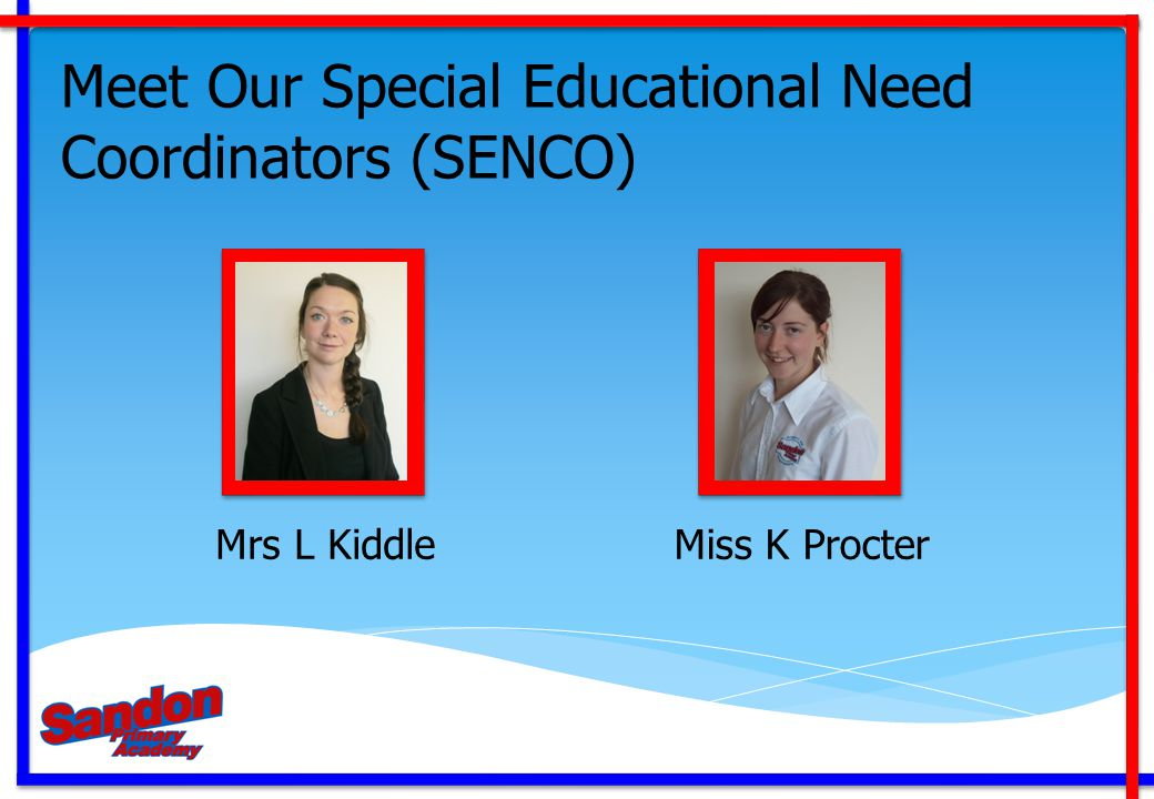 Meet Our Special Educational Need Coordinators (SENCO)