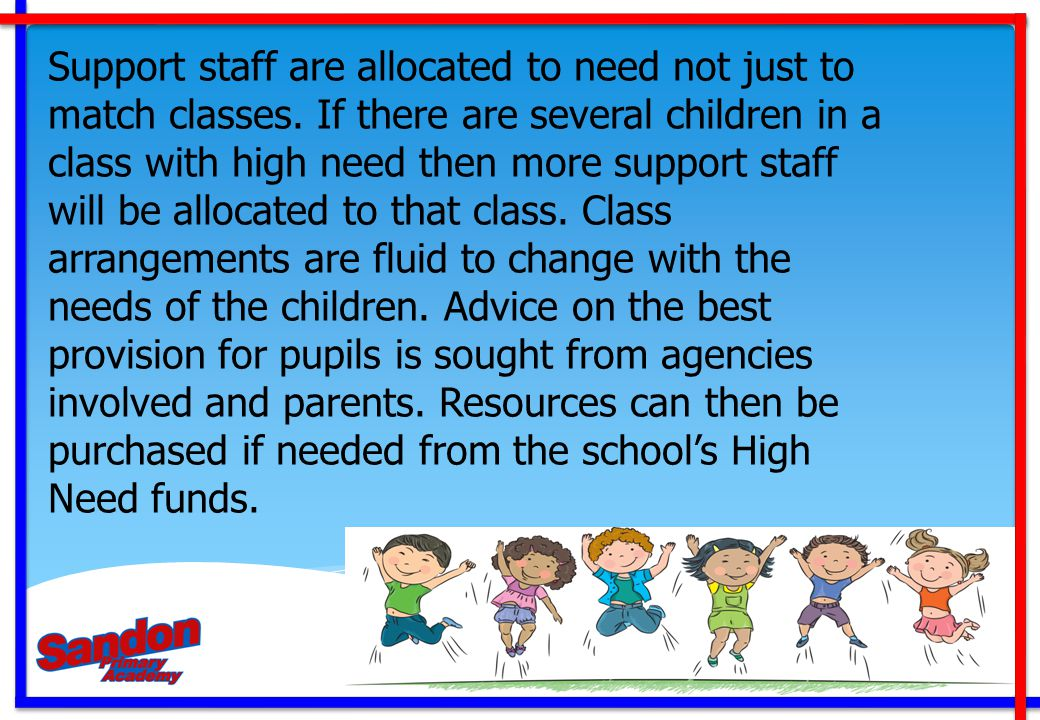 Support staff are allocated to need not just to match classes