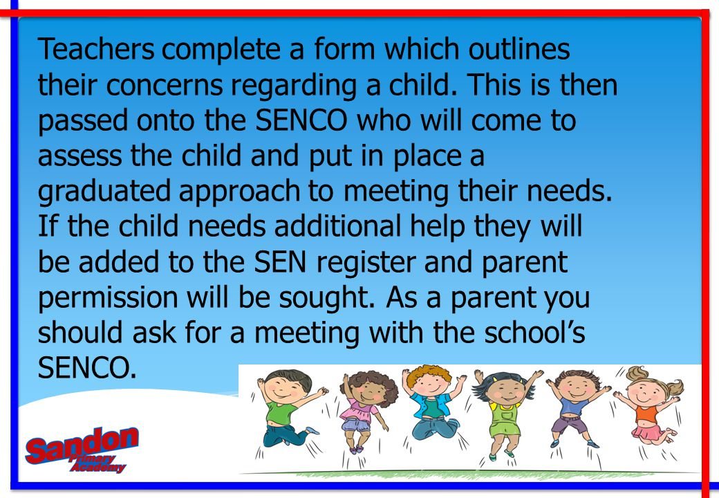 Teachers complete a form which outlines their concerns regarding a child.