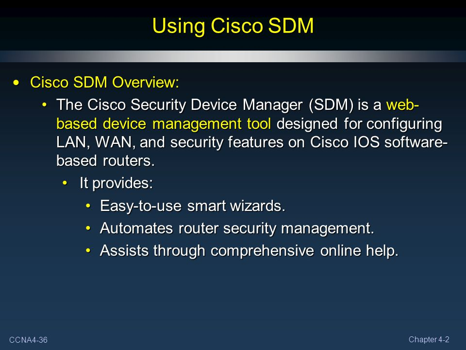Using Cisco SDM Cisco SDM Overview: