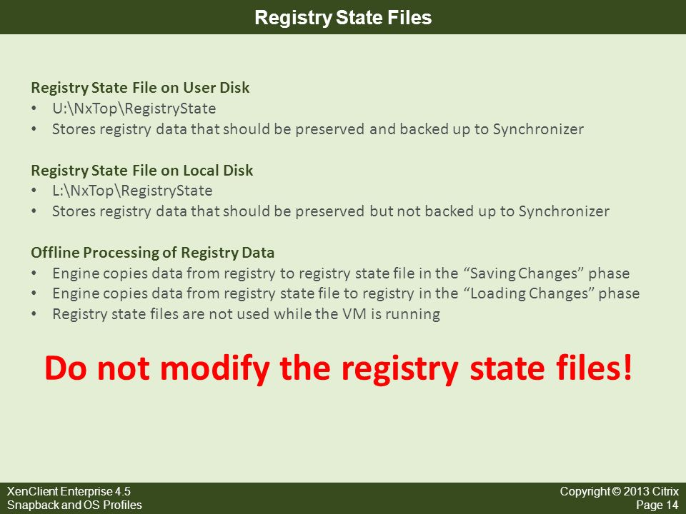Do not modify the registry state files!
