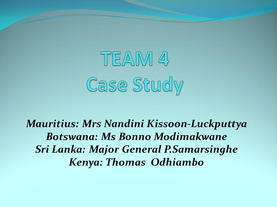 TEAM 4 Case Study Mauritius: Mrs Nandini Kissoon-Luckputtya