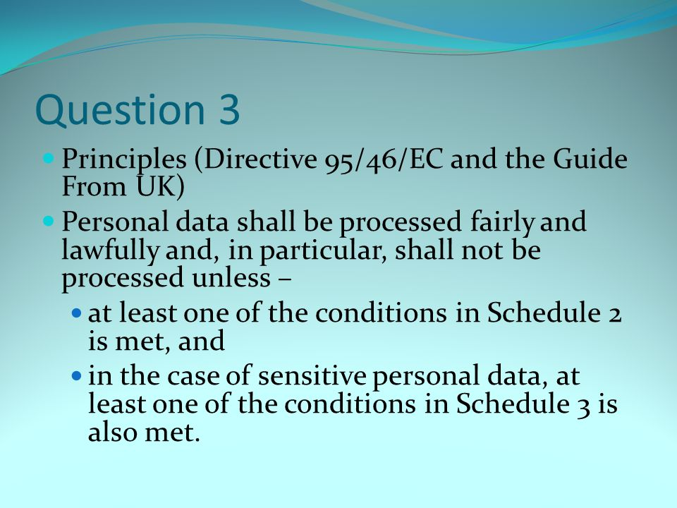 Question 3 Principles (Directive 95/46/EC and the Guide From UK)