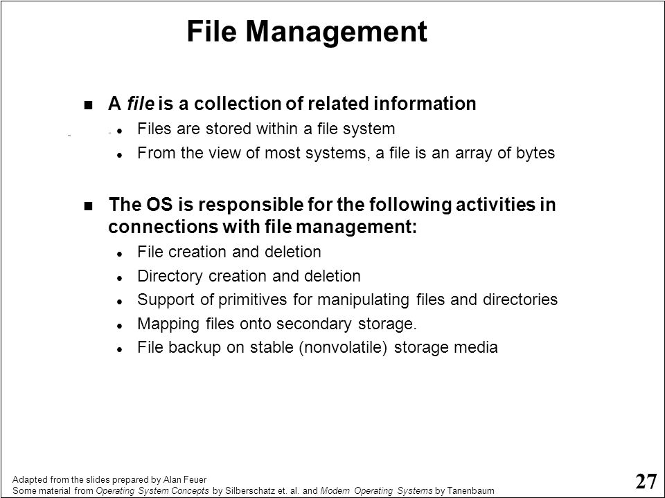 File Management A file is a collection of related information