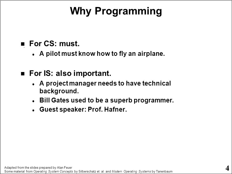 Why Programming For CS: must. For IS: also important.