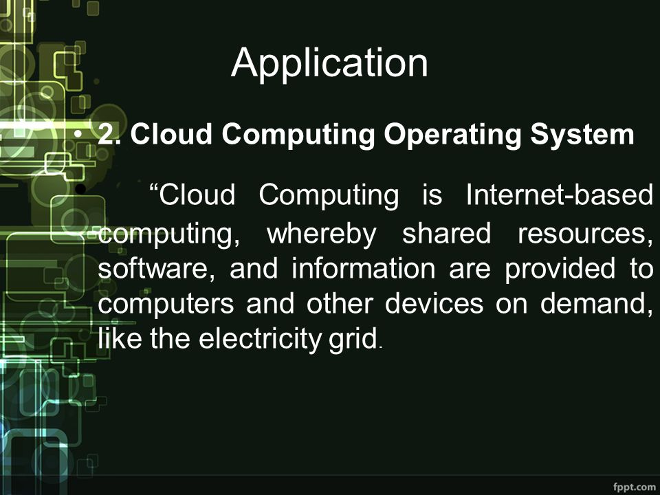 Application2. Cloud Computing Operating System.
