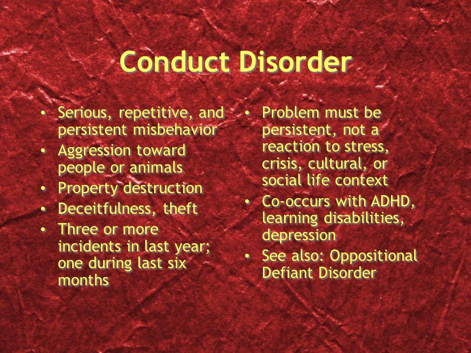 Conduct Disorder Serious, repetitive, and persistent misbehavior