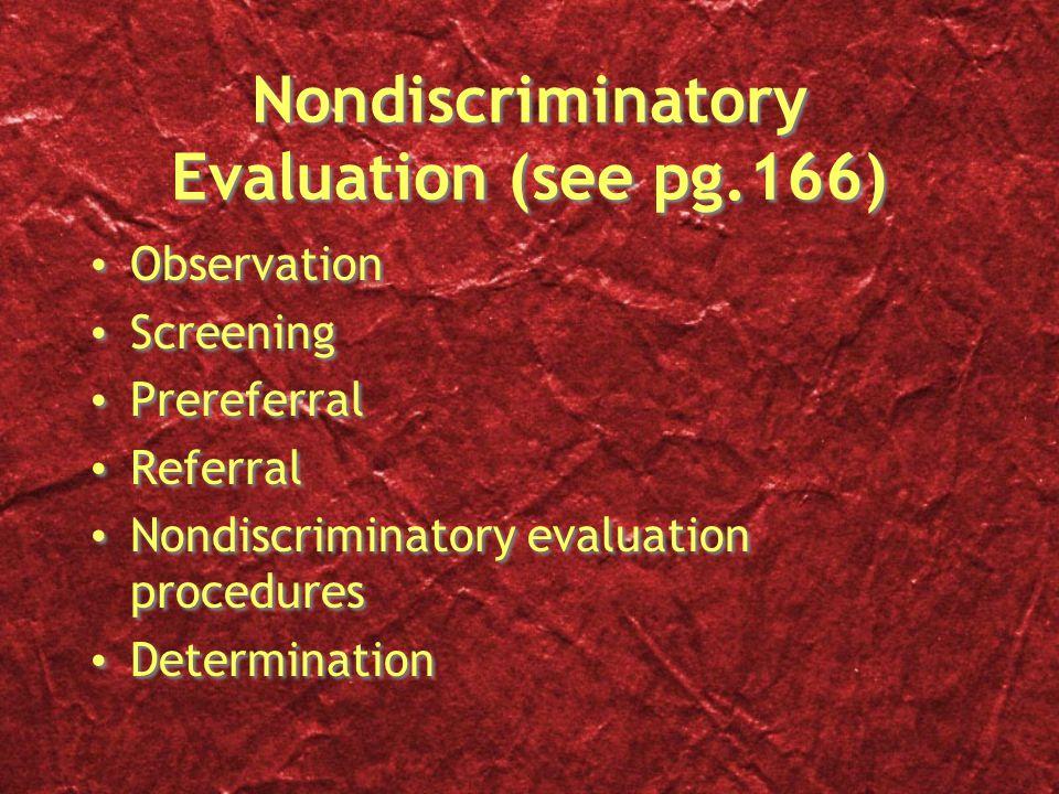 Nondiscriminatory Evaluation (see pg.166)
