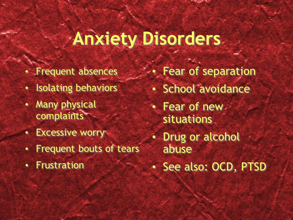 Anxiety Disorders Fear of separation School avoidance