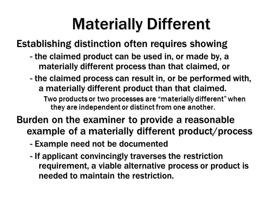 Materially Different Establishing distinction often requires showing
