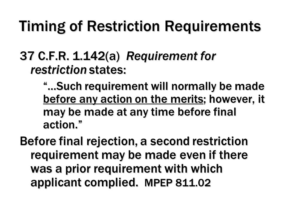 Timing of Restriction Requirements