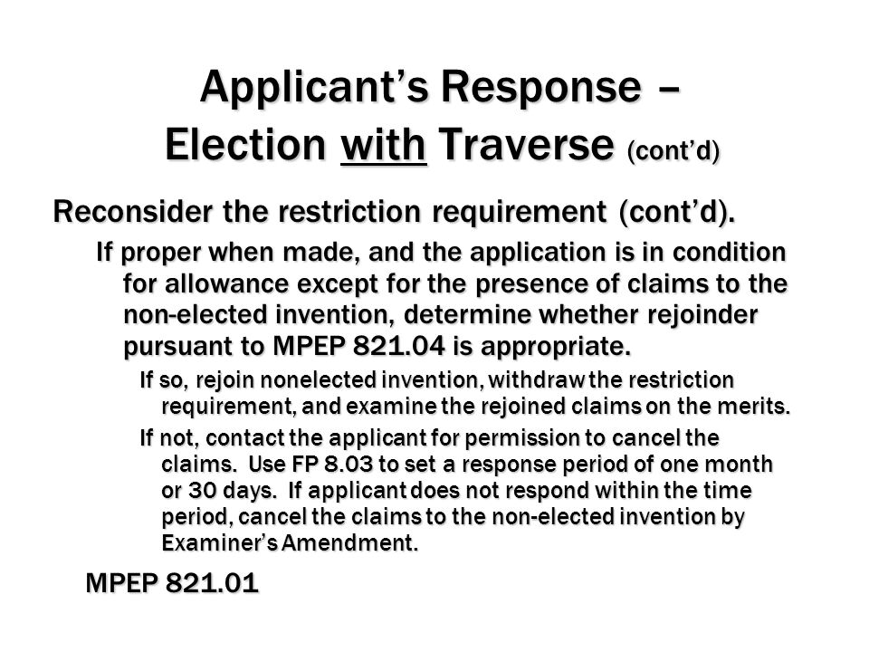 Applicant's Response – Election with Traverse (cont'd)