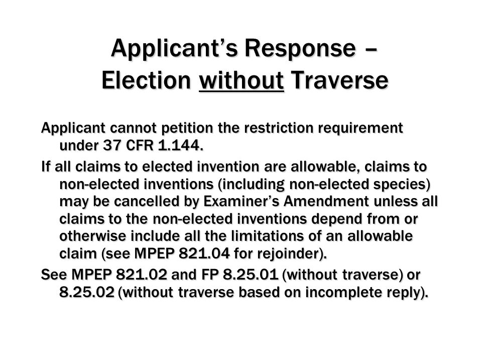 Applicant's Response – Election without Traverse