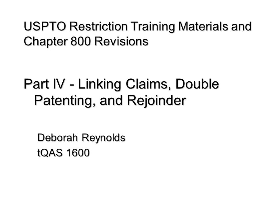 USPTO Restriction Training Materials and Chapter 800 Revisions