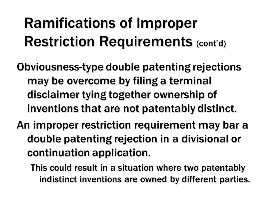 Ramifications of Improper Restriction Requirements (cont'd)