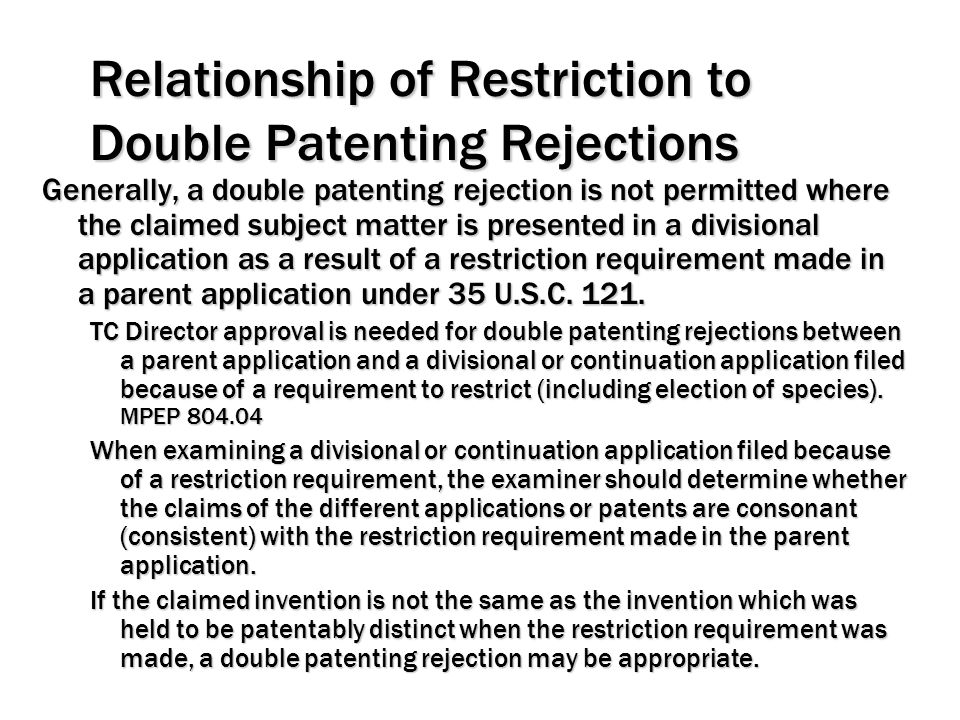 Relationship of Restriction to Double Patenting Rejections