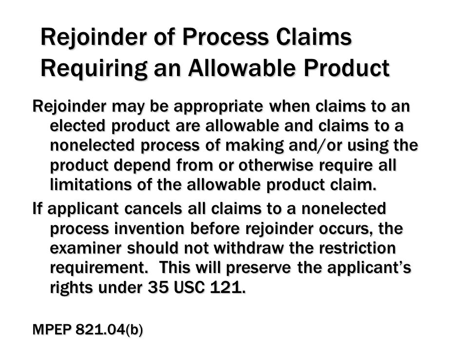 Rejoinder of Process Claims Requiring an Allowable Product