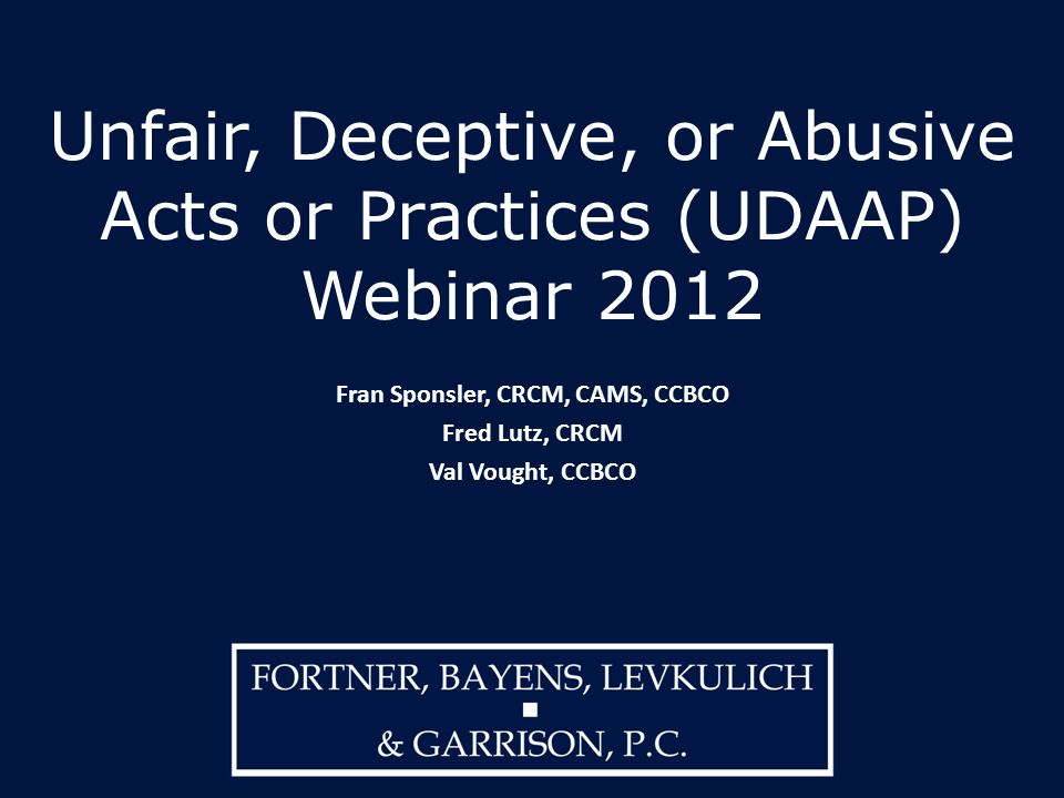 Unfair, Deceptive, or Abusive Acts or Practices (UDAAP) Webinar 2012