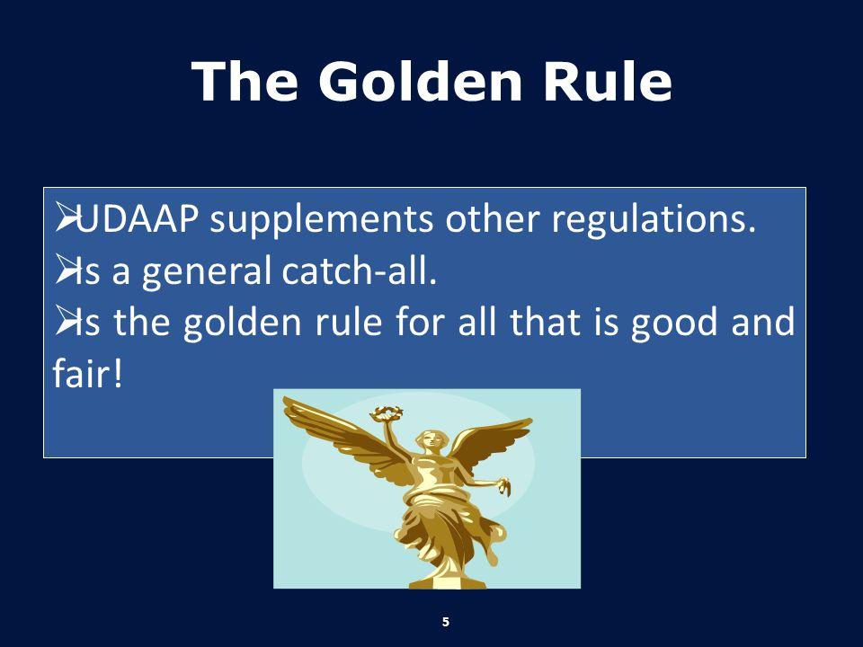 The Golden Rule UDAAP supplements other regulations.