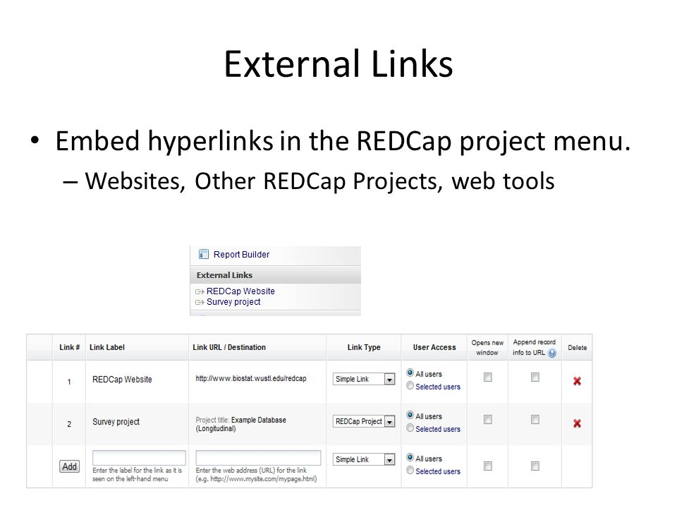 External Links Embed hyperlinks in the REDCap project menu.