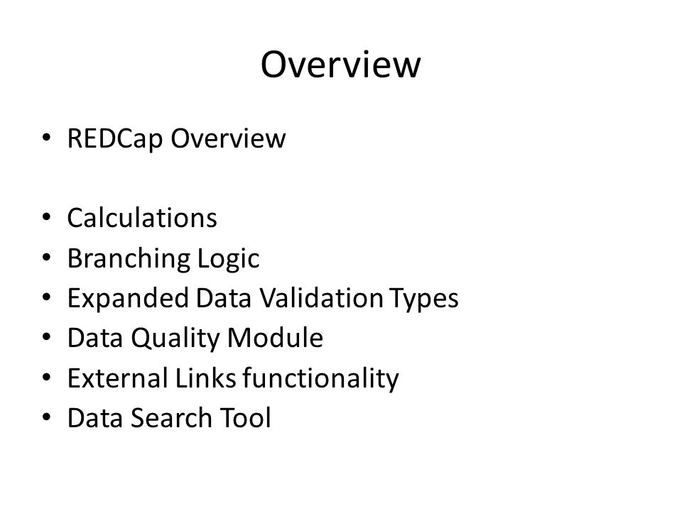 Overview REDCap Overview Calculations Branching Logic