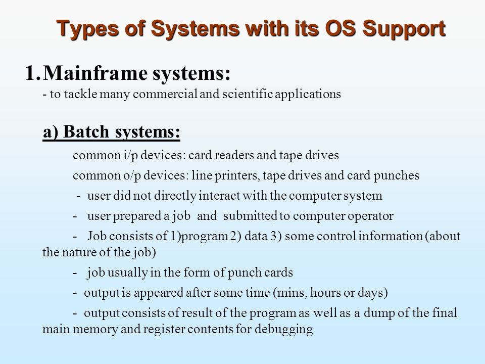 Types of Systems with its OS Support