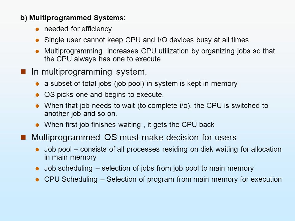 In multiprogramming system,