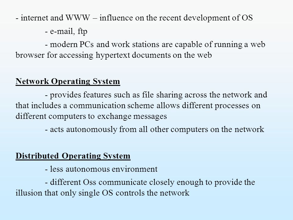 - internet and WWW – influence on the recent development of OS