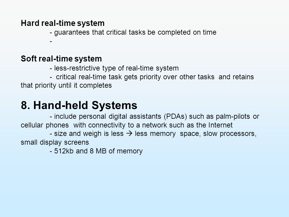 8. Hand-held Systems Hard real-time system Soft real-time system