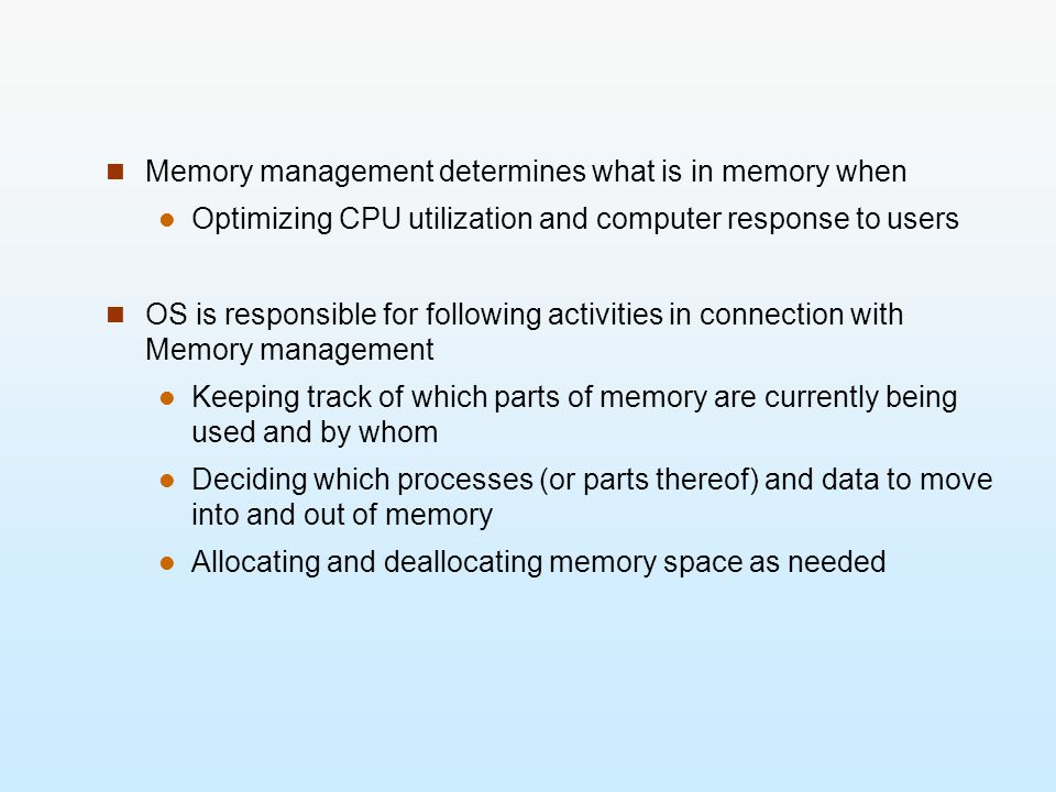 Memory management determines what is in memory when