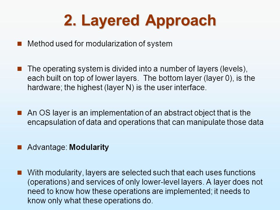 2. Layered Approach Method used for modularization of system