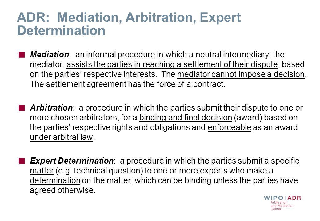 ADR: Mediation, Arbitration, Expert Determination