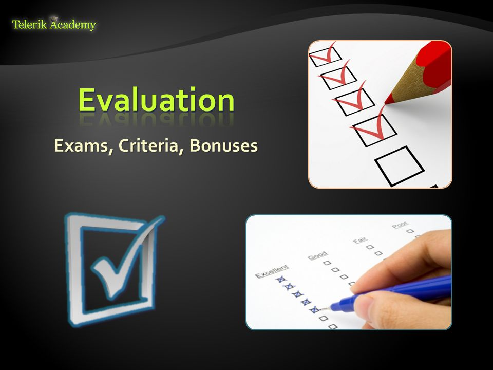 Exams, Criteria, Bonuses