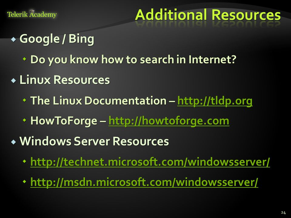 Additional Resources Google / Bing Linux Resources