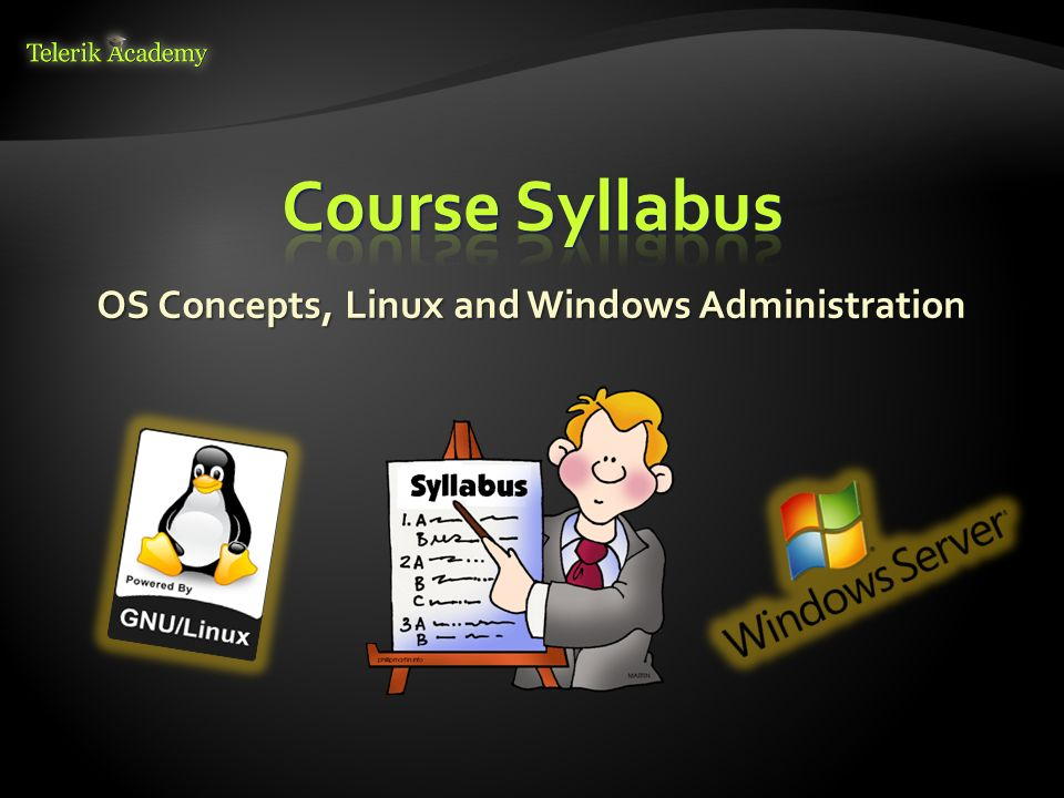 OS Concepts, Linux and Windows Administration