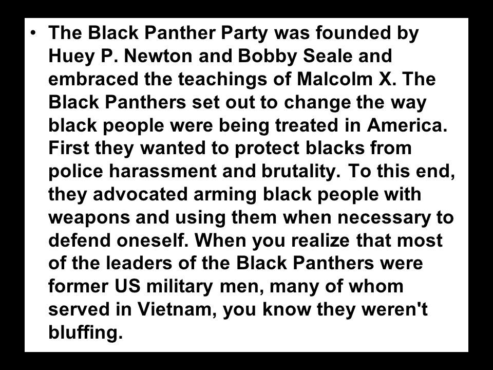 The Black Panther Party was founded by Huey P