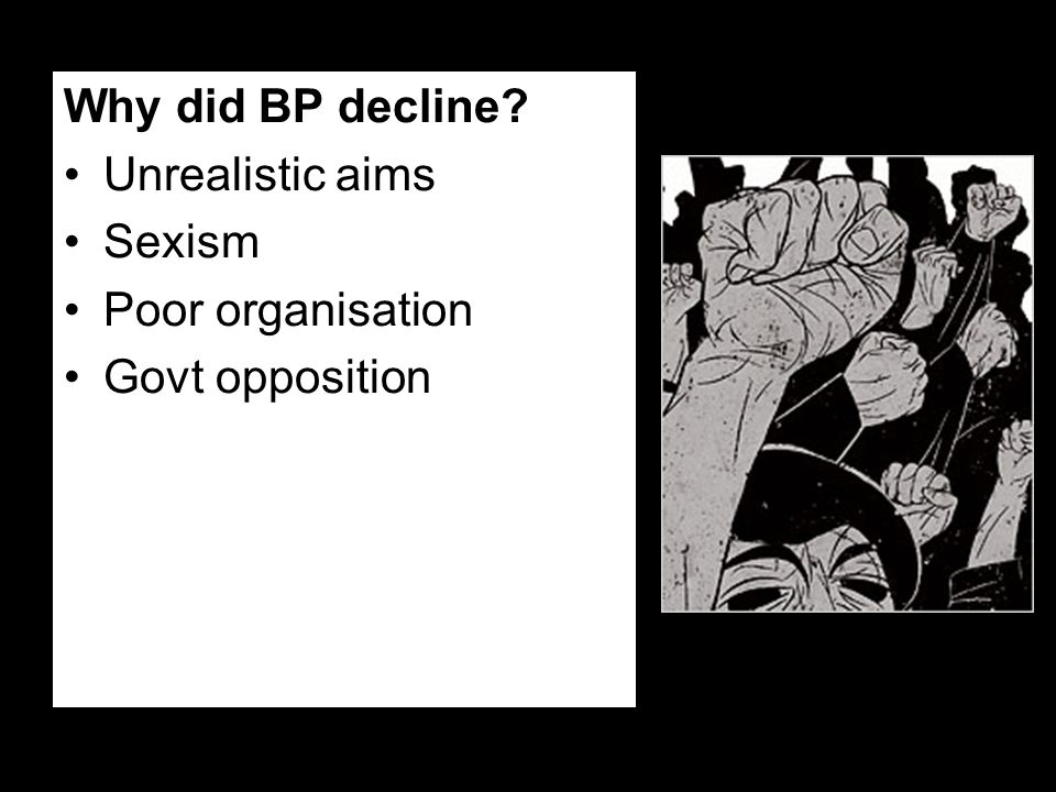 Why did BP decline Unrealistic aims Sexism Poor organisation Govt opposition