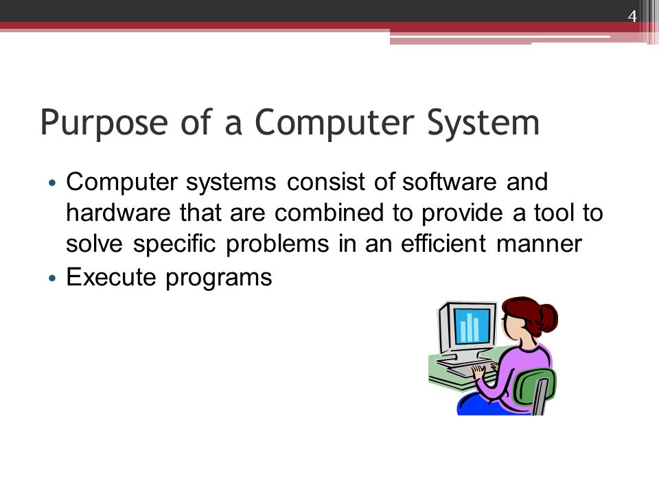 Purpose of a Computer System