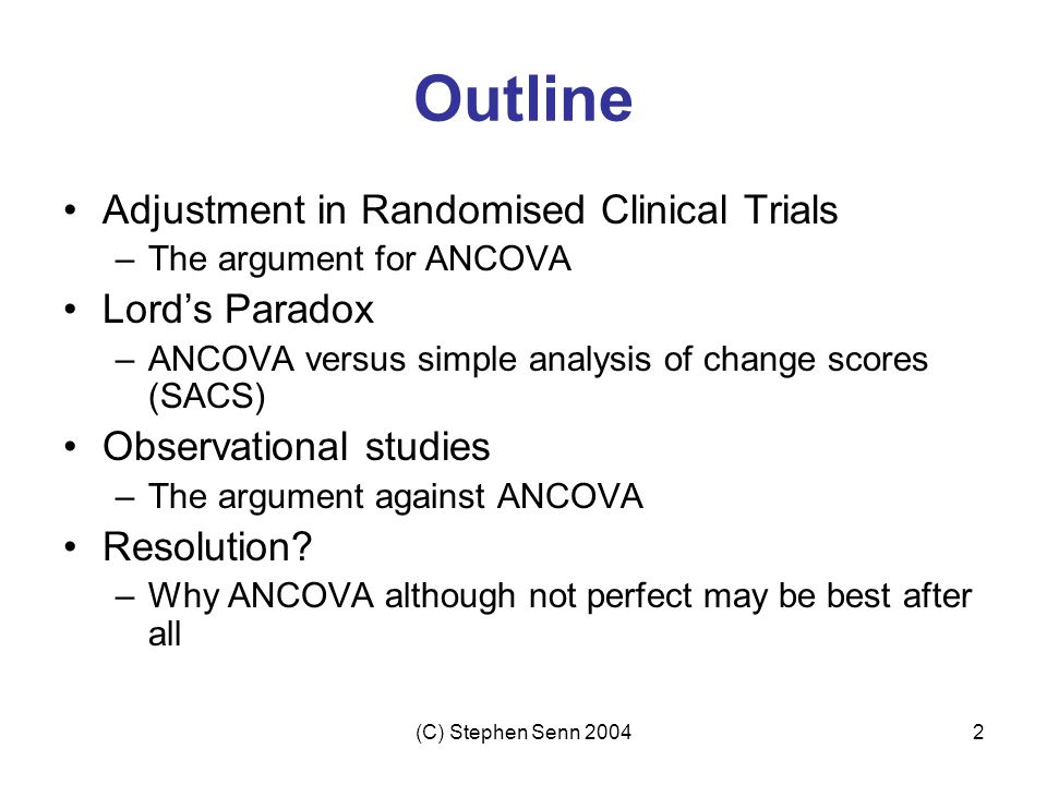 Outline Adjustment in Randomised Clinical Trials Lord's Paradox