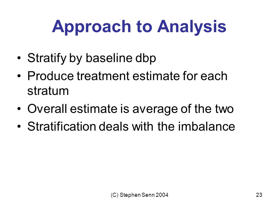 Approach to Analysis Stratify by baseline dbp