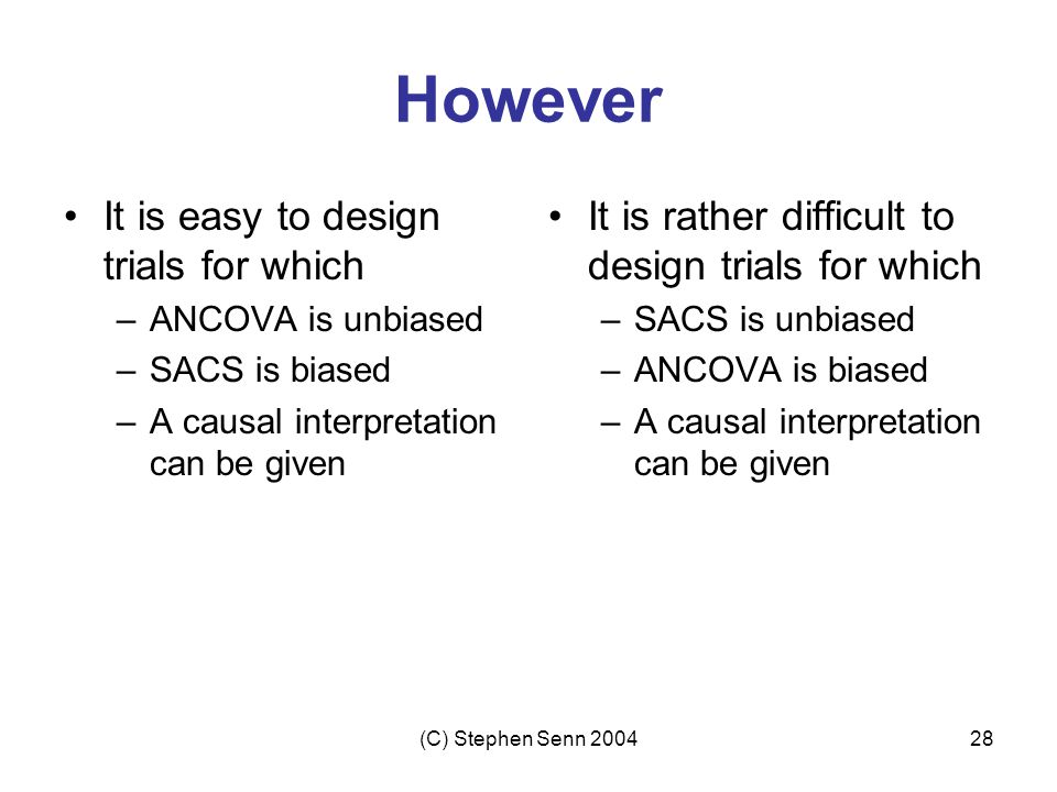 However It is easy to design trials for which