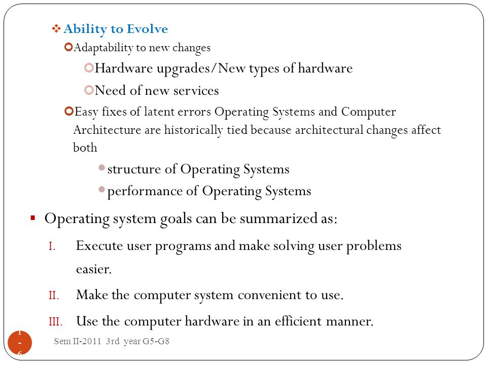 Operating system goals can be summarized as: