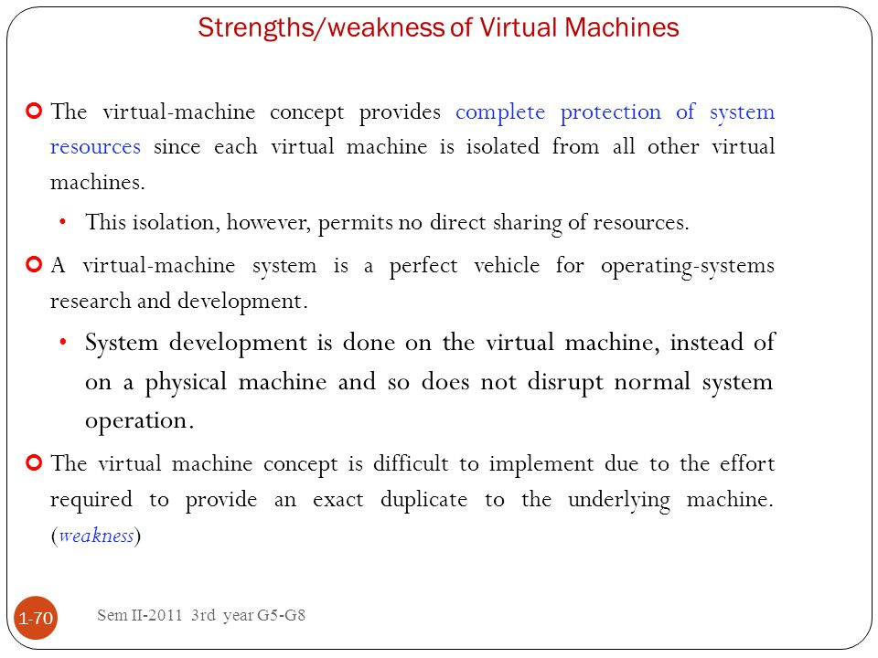 Strengths/weakness of Virtual Machines