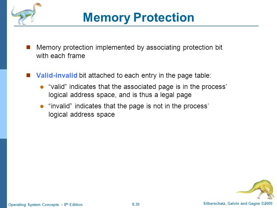Memory Protection Memory protection implemented by associating protection bit with each frame.
