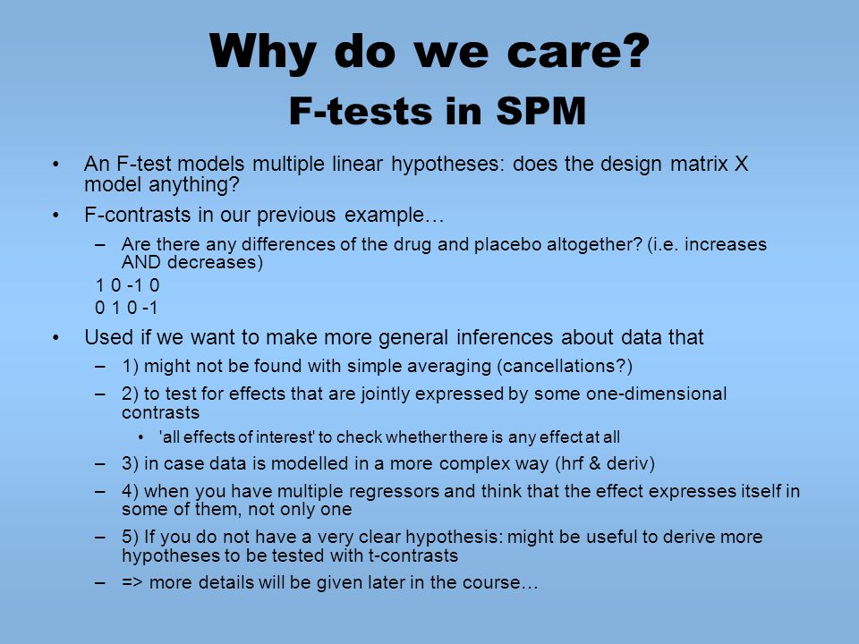 Why do we care F-tests in SPM