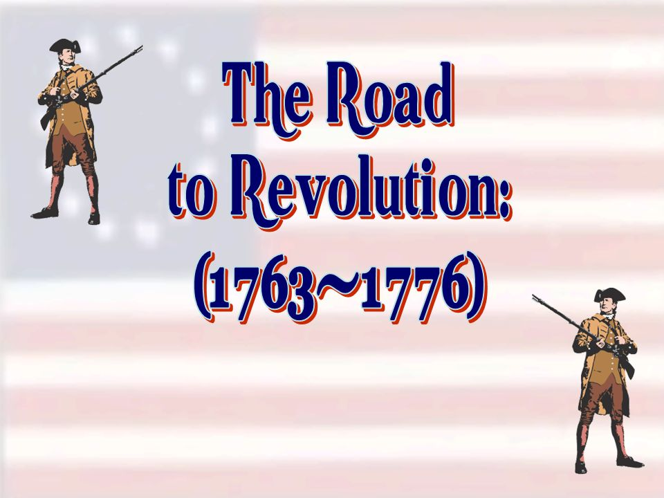 The Road to Revolution: ( )