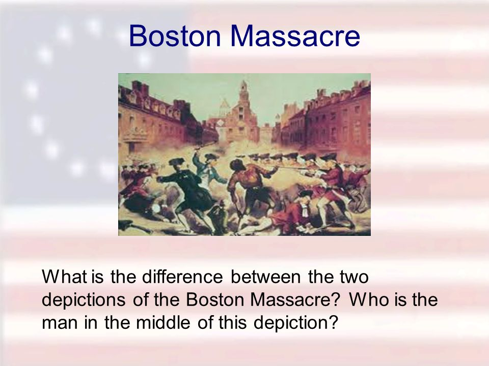 Boston Massacre What is the difference between the two depictions of the Boston Massacre.
