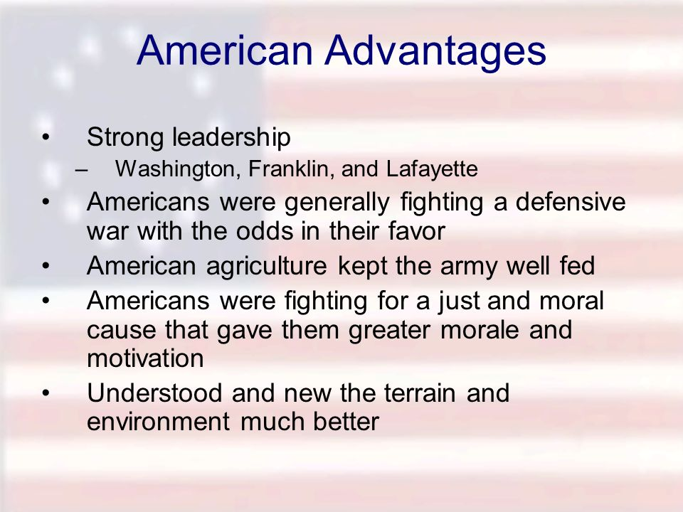 American Advantages Strong leadership